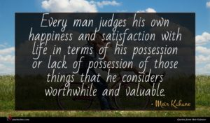 Meir Kahane quote : Every man judges his ...