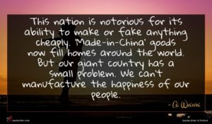 Ai Weiwei quote : This nation is notorious ...