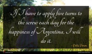 Evita Peron quote : If I have to ...