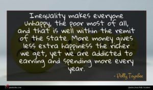 Polly Toynbee quote : Inequality makes everyone unhappy ...