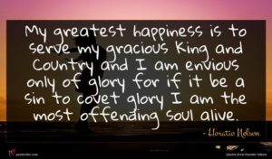 Horatio Nelson quote : My greatest happiness is ...