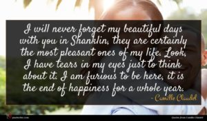 Camille Claudel quote : I will never forget ...