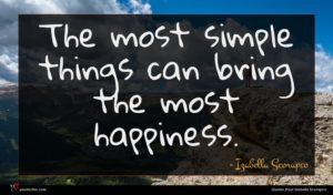 Izabella Scorupco quote : The most simple things ...