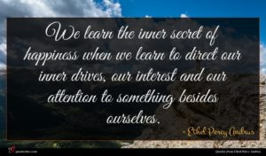 Ethel Percy Andrus quote : We learn the inner ...