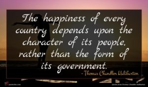 Thomas Chandler Haliburton quote : The happiness of every ...