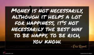 Eric Ripert quote : Money is not necessarily ...