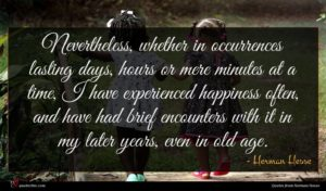Herman Hesse quote : Nevertheless whether in occurrences ...