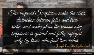 Joseph Franklin Rutherford quote : The inspired Scriptures make ...