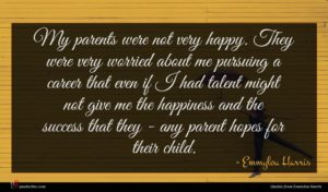 Emmylou Harris quote : My parents were not ...