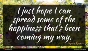 Kenny Rogers quote : I just hope I ...