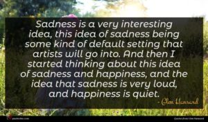 Glen Hansard quote : Sadness is a very ...