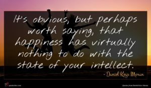 Daniel Keys Moran quote : It's obvious but perhaps ...