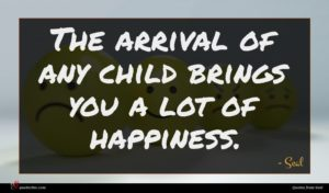 Seal quote : The arrival of any ...