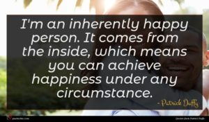 Patrick Duffy quote : I'm an inherently happy ...
