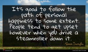 Simon Travaglia quote : It's good to follow ...