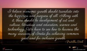 Pratibha Patil quote : I believe economic growth ...
