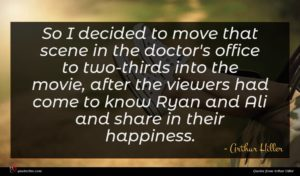Arthur Hiller quote : So I decided to ...