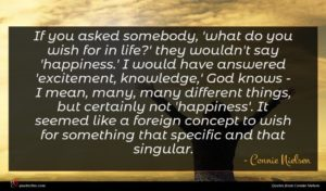 Connie Nielsen quote : If you asked somebody ...