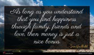 Ioan Gruffudd quote : As long as you ...