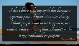 Arizona Muse quote : I don't know why ...
