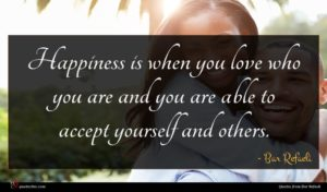 Bar Refaeli quote : Happiness is when you ...