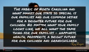 Kay Hagan quote : The fabric of North ...