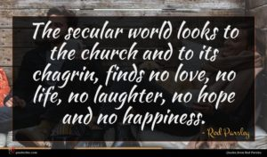 Rod Parsley quote : The secular world looks ...