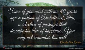 Charles Van Doren quote : Some of you read ...
