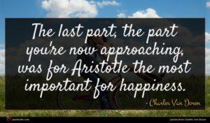 Charles Van Doren quote : The last part the ...