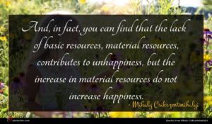 Mihaly Csikszentmihalyi quote : And in fact you ...