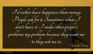 Brenda Fassie quote : I'd rather have happiness ...