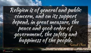 Samuel Chase quote : Religion is of general ...