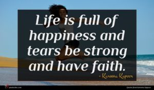 Kareena Kapoor quote : Life is full of ...