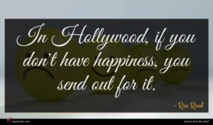 Rex Reed quote : In Hollywood if you ...
