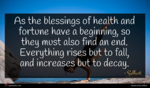 Sallust quote : As the blessings of ...