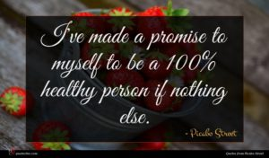 Picabo Street quote : I've made a promise ...