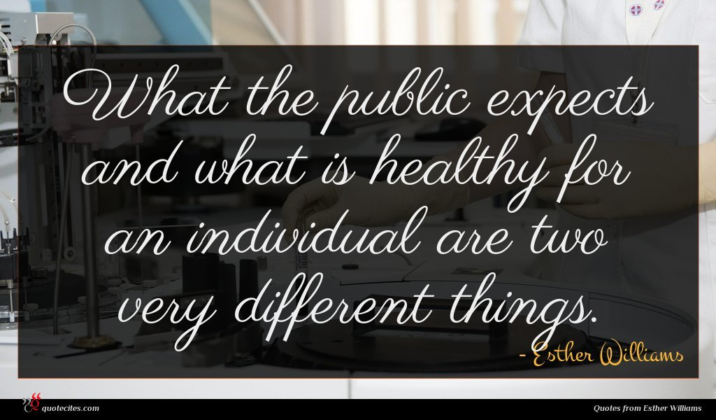 What the public expects and what is healthy for an individual are two very different things.