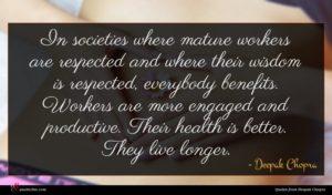 Deepak Chopra quote : In societies where mature ...