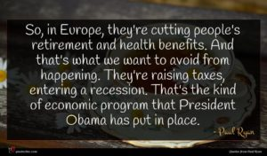 Paul Ryan quote : So in Europe they're ...