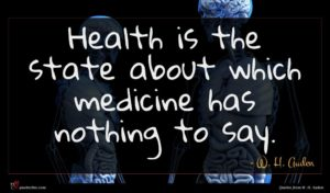 W. H. Auden quote : Health is the state ...