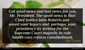 Ron Fournier quote : Got good news and ...