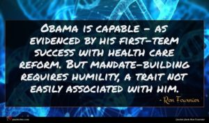 Ron Fournier quote : Obama is capable - ...