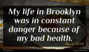 Maurice Sendak quote : My life in Brooklyn ...