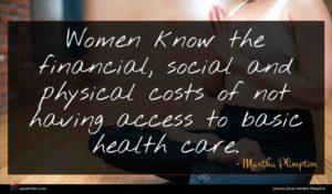 Martha Plimpton quote : Women know the financial ...