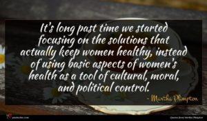 Martha Plimpton quote : It's long past time ...