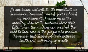 Lauryn Hill quote : As musicians and artists ...