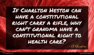 Al Sharpton quote : If Charlton Heston can ...