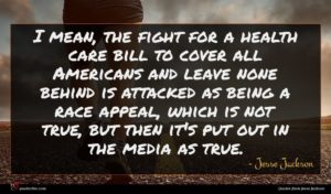 Jesse Jackson quote : I mean the fight ...