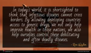 Ron Wyden quote : In today's world it ...
