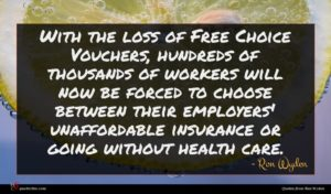 Ron Wyden quote : With the loss of ...